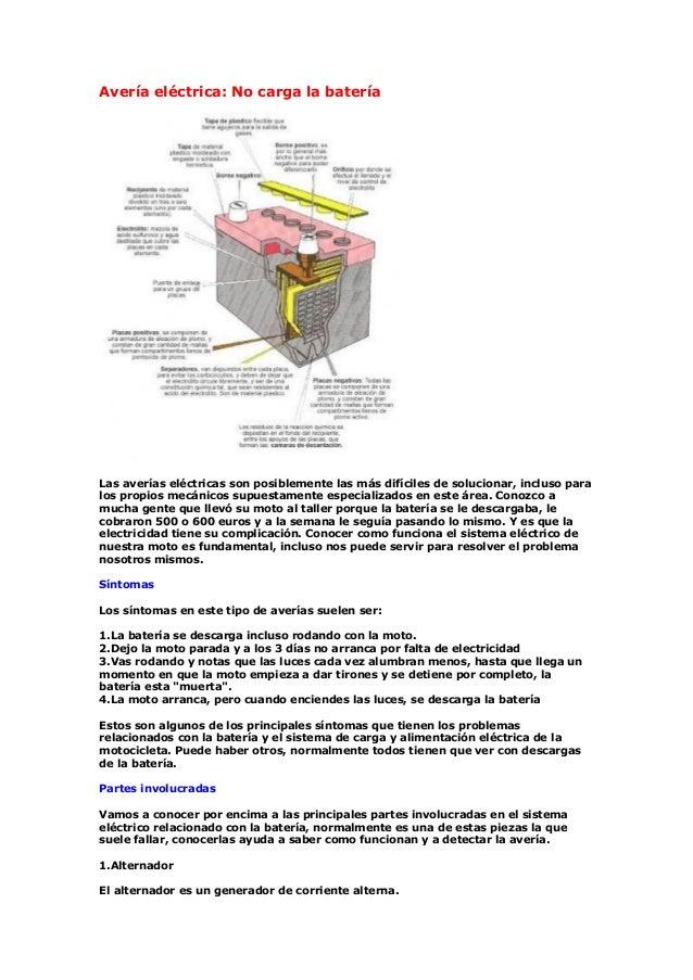 Avería eléctrica: No carga la batería Las averías eléctricas son posiblemente las más difíciles de solucionar, incluso par...