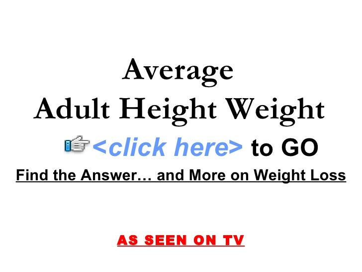 Adult height and weight