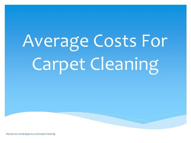 Average Costs For Carpet Cleaning