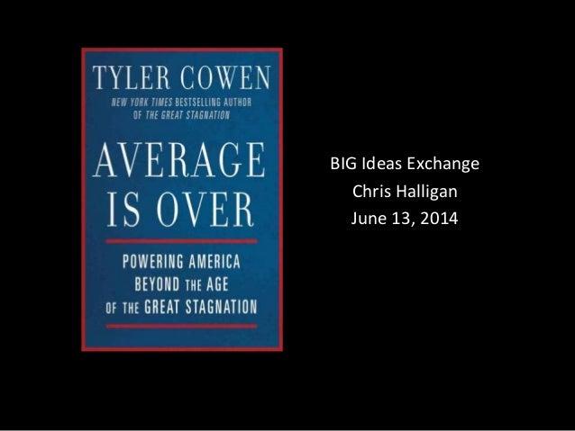 BIG Ideas Exchange Chris Halligan June 13, 2014