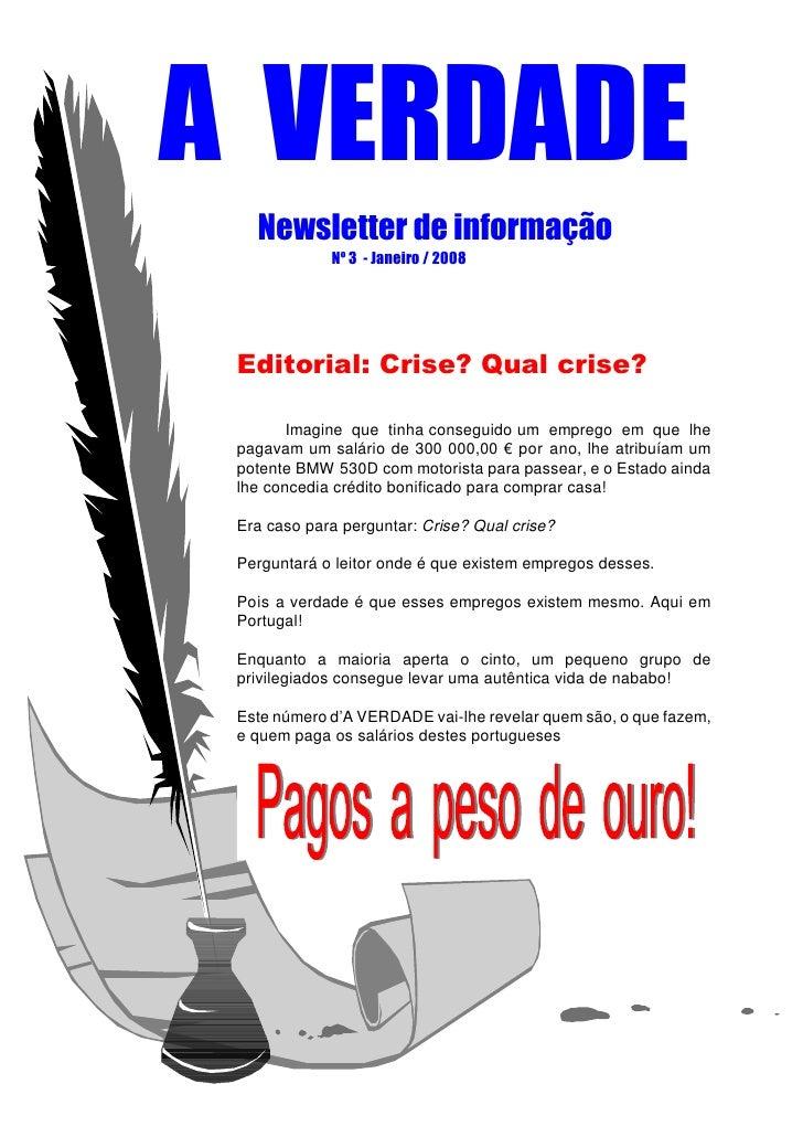 A VERDADE    Newsletter de informação              Nº 3 - Janeiro / 2008      Editorial: Crise? Qual crise?          Imagi...