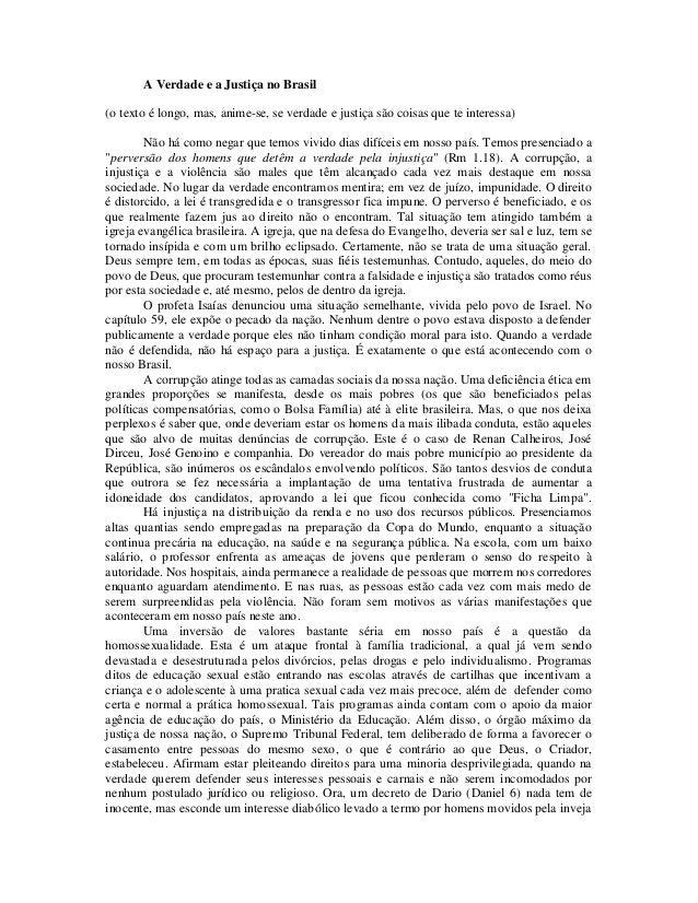A Verdade e a Justiça no Brasil (o texto é longo, mas, anime-se, se verdade e justiça são coisas que te interessa) Não há ...