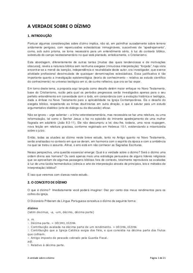 A verdade sobre o dízimo Página 1 de 21 A VERDADE SOBRE O DÍZIMO 1. INTRODUÇÃO Pontuar algumas considerações sobre dízimo ...