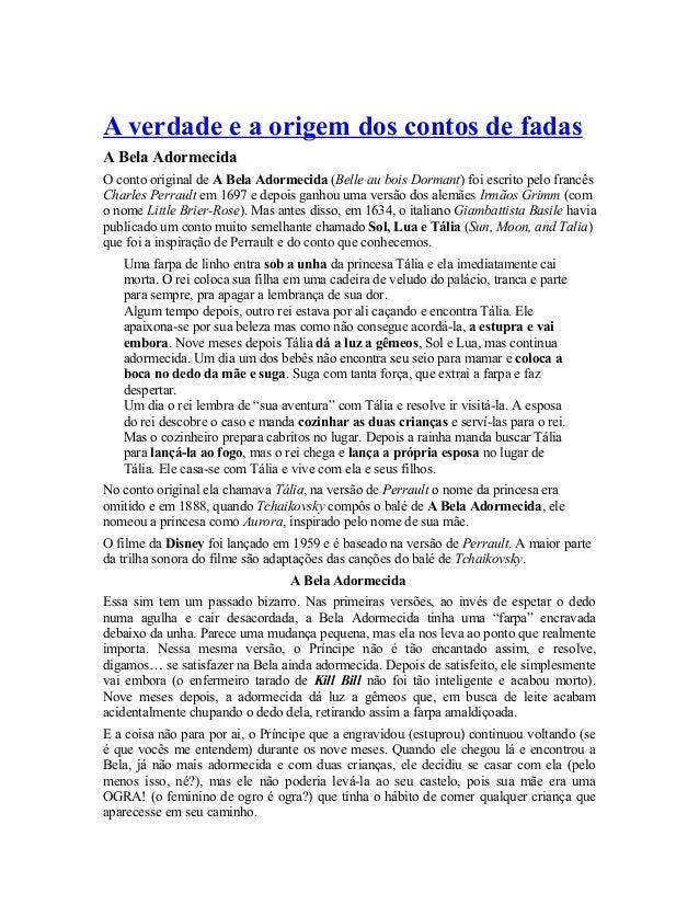 A verdade e a origem dos contos de fadas A Bela Adormecida O conto original de A Bela Adormecida (Belle au bois Dormant) f...