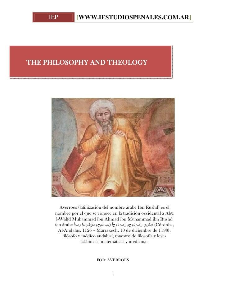 IEP          [WWW.IESTUDIOSPENALES.COM.AR]     THE PHILOSOPHY AND THEOLOGY              Averroes (latinización del nombre ...