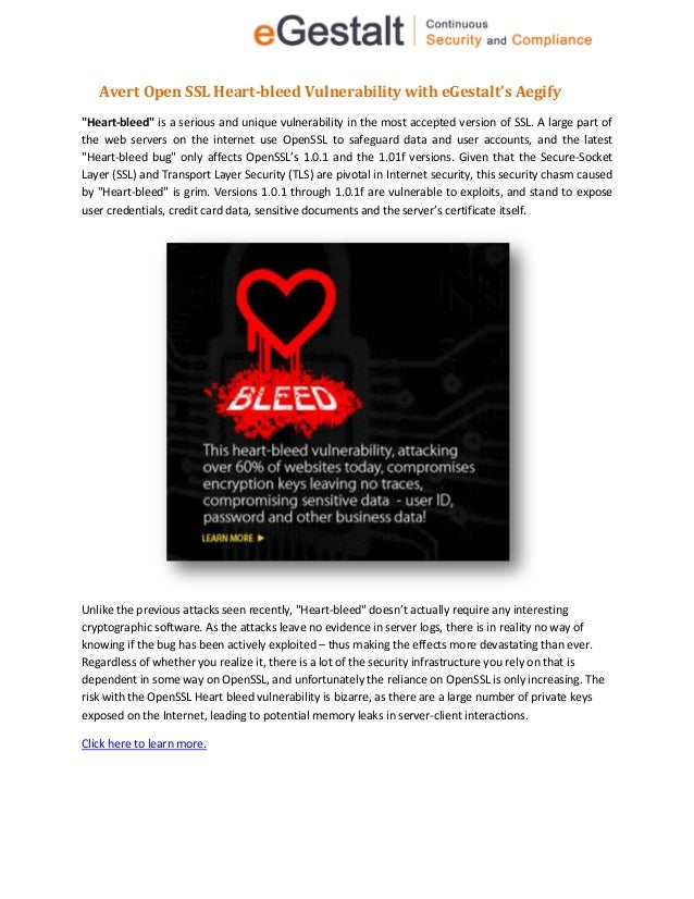 """Avert Open SSL Heart-bleed Vulnerability with eGestalt's Aegify """"Heart-bleed"""" is a serious and unique vulnerability in the..."""