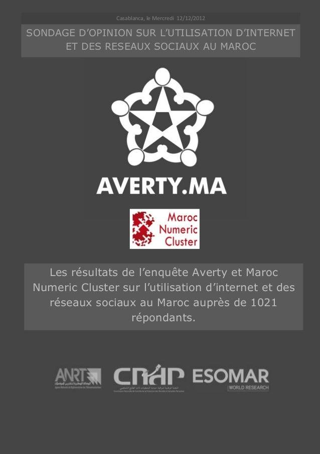 Casablanca, le Mercredi 12/12/2012SONDAGE D'OPINION SUR L'UTILISATION D'INTERNET      ET DES RESEAUX SOCIAUX AU MAROC   Le...