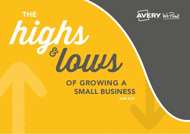 OF GROWING A highs lows& SMALL BUSINESS JUNE 2016 THE