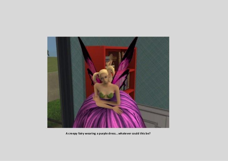 A creepy fairy wearing a purple dress...whatever could this be?