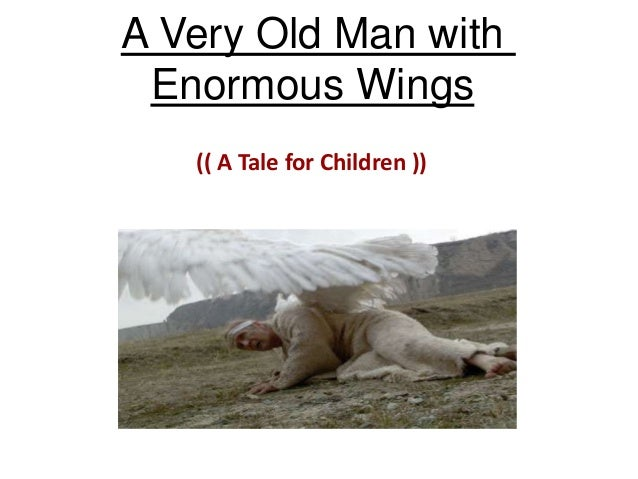 A very old man with enormous wings essay