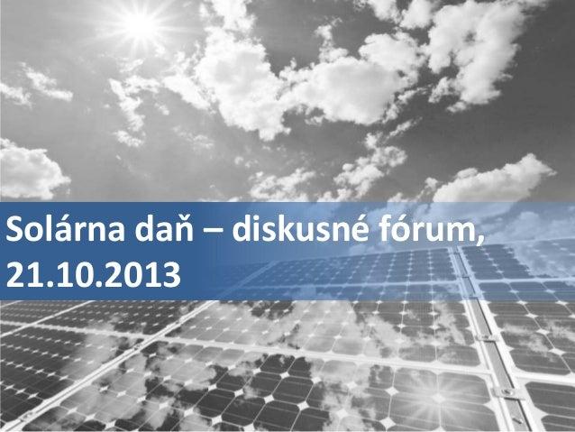 Solárna daň – diskusné fórum, 21.10.2013