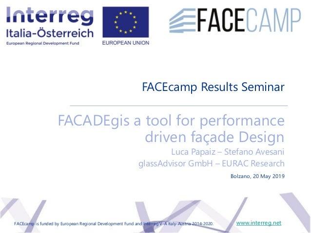 FACEcamp Results Seminar FACADEgis a tool for performance driven façade Design Luca Papaiz – Stefano Avesani glassAdvisor ...