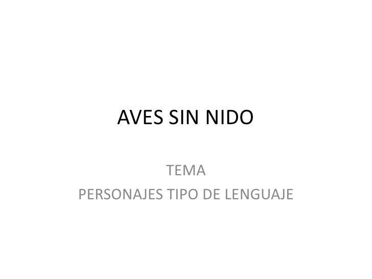 AVES SIN NIDO           TEMAPERSONAJES TIPO DE LENGUAJE