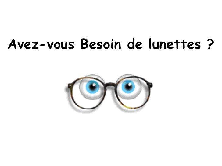 Avez-vous Besoin de lunettes ?