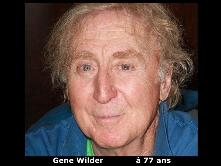 Gene Wilder   à 77 ans