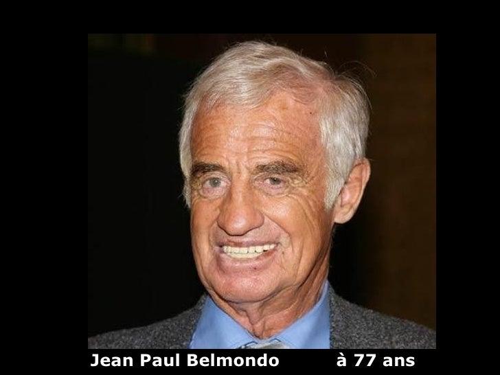 Jean Paul Belmondo   à 77 ans