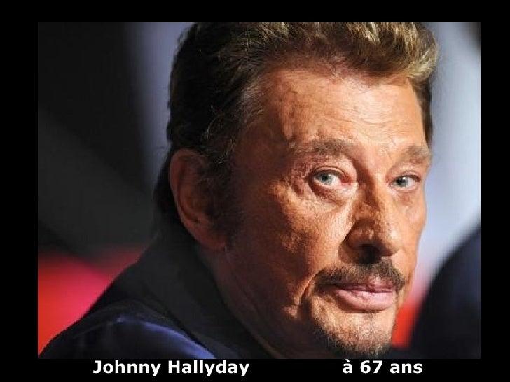 Johnny Hallyday   à 67 ans