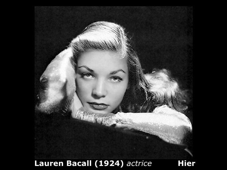Lauren Bacall (1924) actrice   Hier