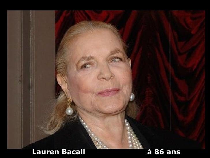 Lauren Bacall   à 86 ans