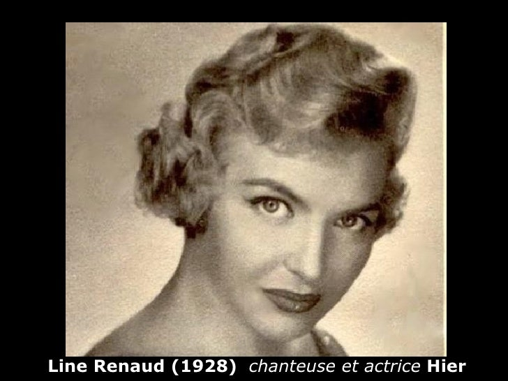 Line Renaud (1928) chanteuse et actrice Hier