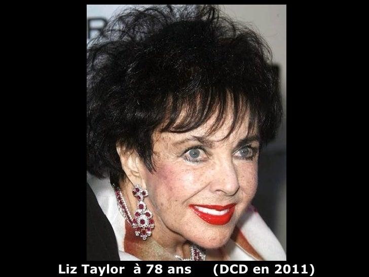 Liz Taylor à 78 ans   (DCD en 2011)