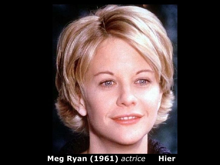 Meg Ryan (1961) actrice   Hier
