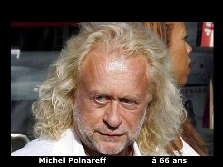Michel Polnareff   à 66 ans