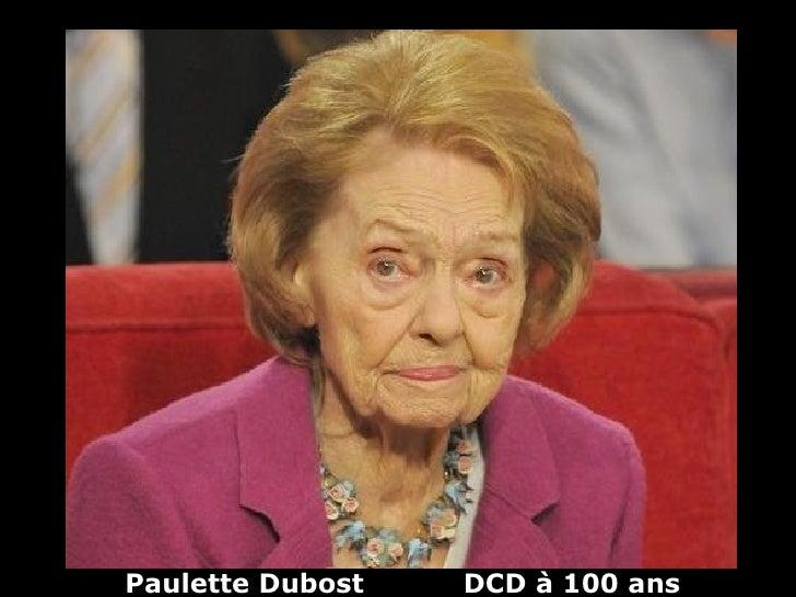 Paulette Dubost   DCD à 100 ans