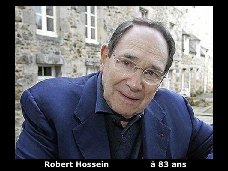 Robert Hossein   à 83 ans