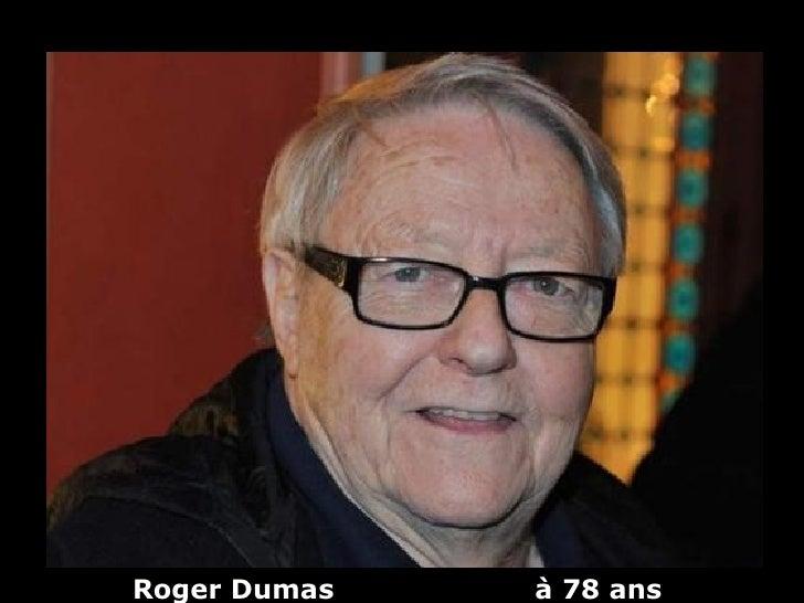 Roger Dumas   à 78 ans