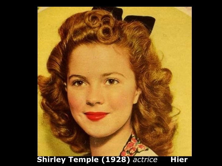 Shirley Temple (1928) actrice   Hier