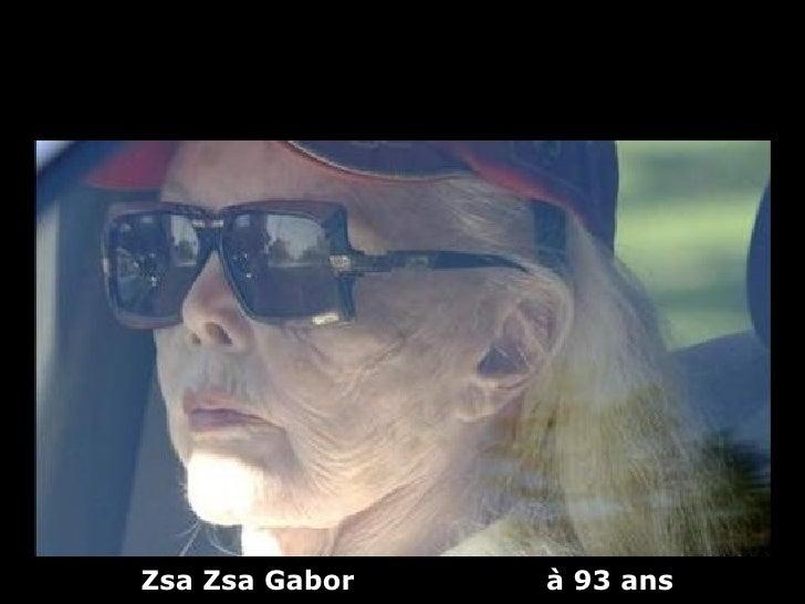 Zsa Zsa Gabor   à 93 ans