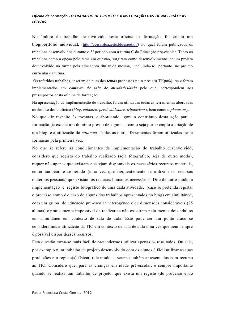 Oficina de Formação - O TRABALHO DE PROJETO E A INTEGRAÇÃO DAS TIC NAS PRÁTICASLETIVASNo âmbito do trabalho desenvolvido n...