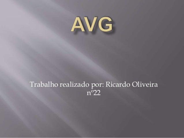 Trabalho realizado por: Ricardo Oliveira nº22