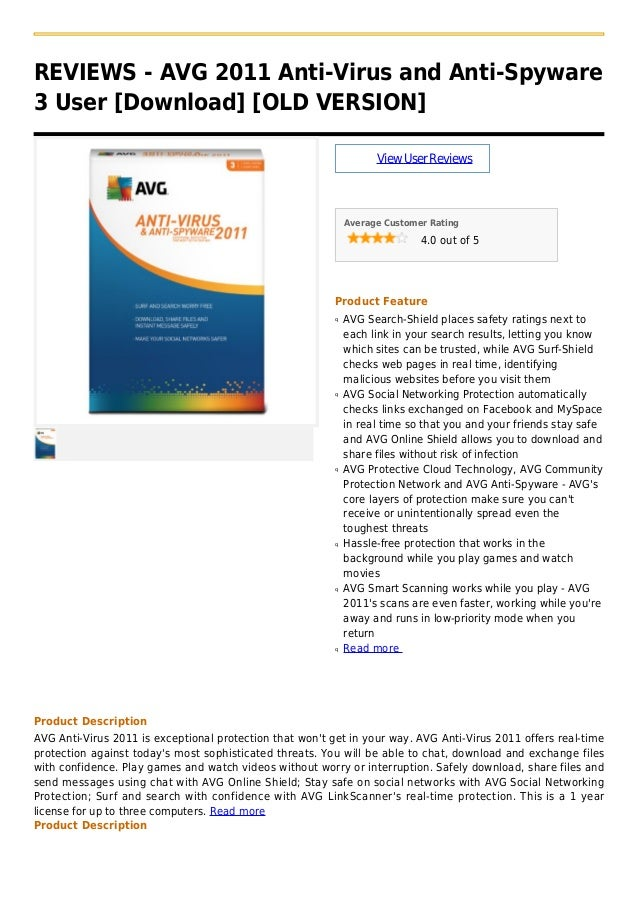 REVIEWS - AVG 2011 Anti-Virus and Anti-Spyware3 User [Download] [OLD VERSION]ViewUserReviewsAverage Customer Rating4.0 out...
