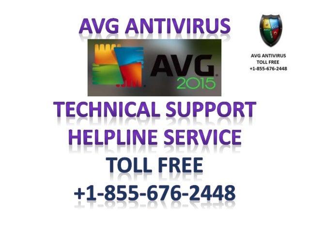 AVG ANTIVIRUS   AVG ANTIVIRUS LLLLLL EE ----------- 2448  TECHNICAL SUPPORT HELPLINE SERVICE TOLL FREE +1-855-676-2448