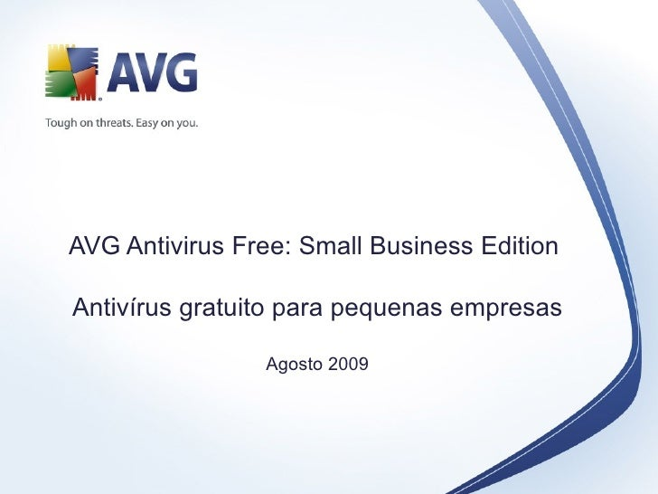 AVG Antivirus Free: Small Business Edition  Antivírus gratuito para pequenas empresas Agosto 2009