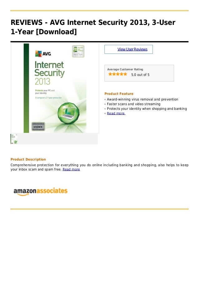 REVIEWS - AVG Internet Security 2013, 3-User1-Year [Download]ViewUserReviewsAverage Customer Rating5.0 out of 5Product Fea...