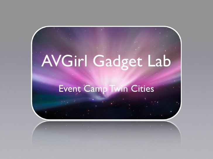 AVGirl Gadget Lab   Event Camp Twin Cities