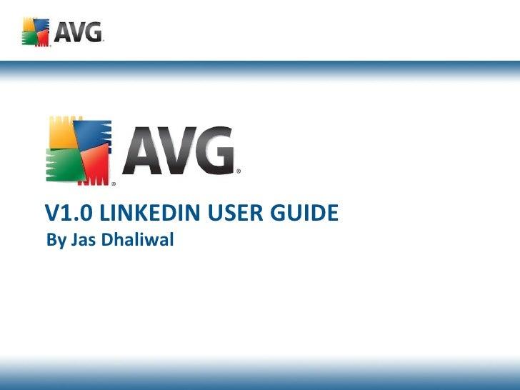 V1.0 LINKEDIN USER GUIDE By Jas Dhaliwal