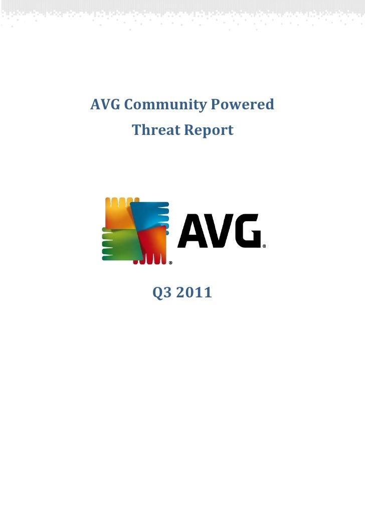 AVG Community Powered    Threat Report       Q3 2011