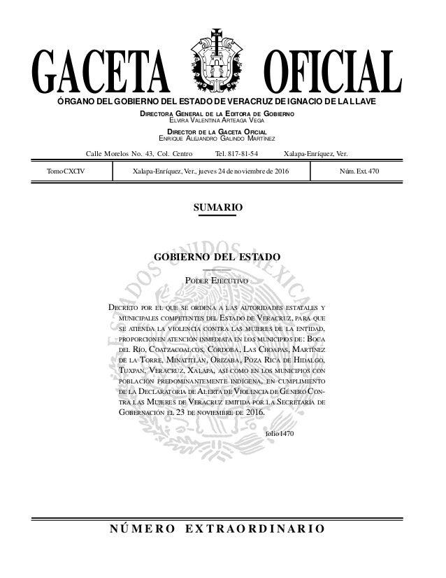 GACETA OFICIAL SUMARIO ÓRGANO DEL GOBIERNO DEL ESTADO DE VERACRUZ DE IGNACIO DE LA LLAVE DIRECTORA GENERAL DE LA EDITORA D...