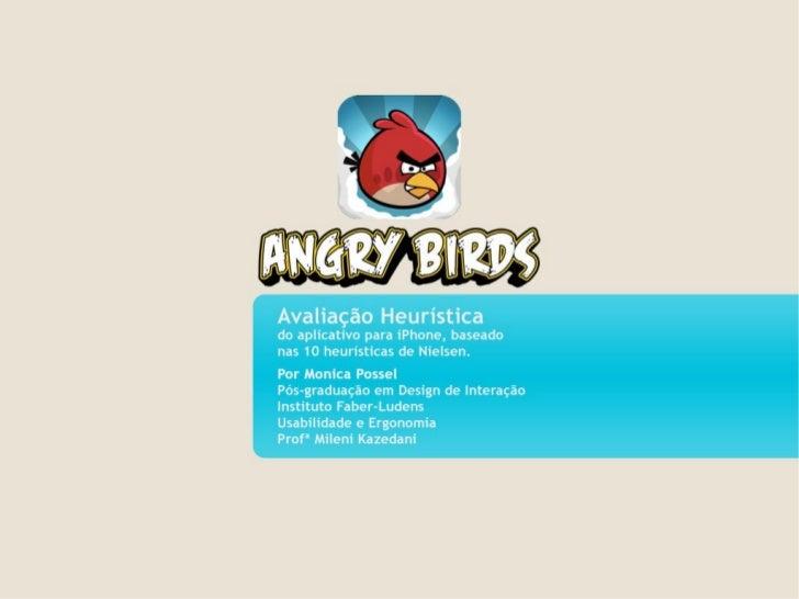 Avaliação Heurística do app Angry Birds por Monica Possel