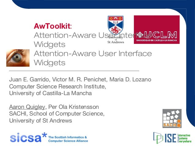 AwToolkit: Attention-Aware User Interface Widgets Attention-Aware User Interface Widgets Juan E. Garrido, Victor M. R. Pen...