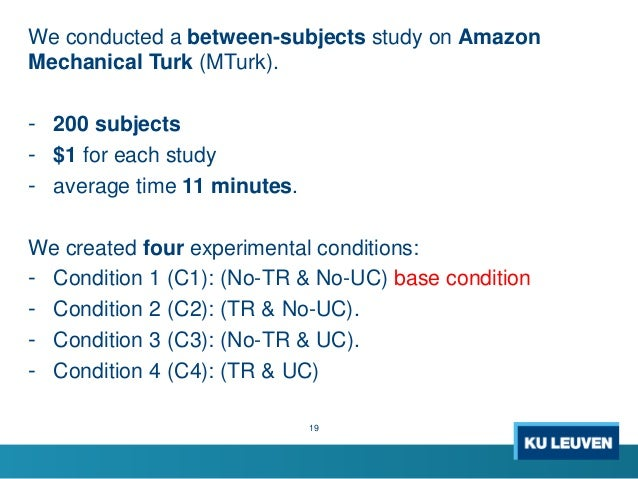 We conducted a between-subjects study on Amazon Mechanical Turk (MTurk). - 200 subjects - $1 for each study - average time...