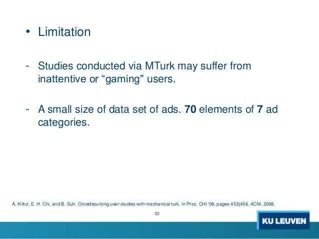 """• Limitation - Studies conducted via MTurk may suffer from inattentive or """"gaming"""" users. - A small size of data set of ad..."""