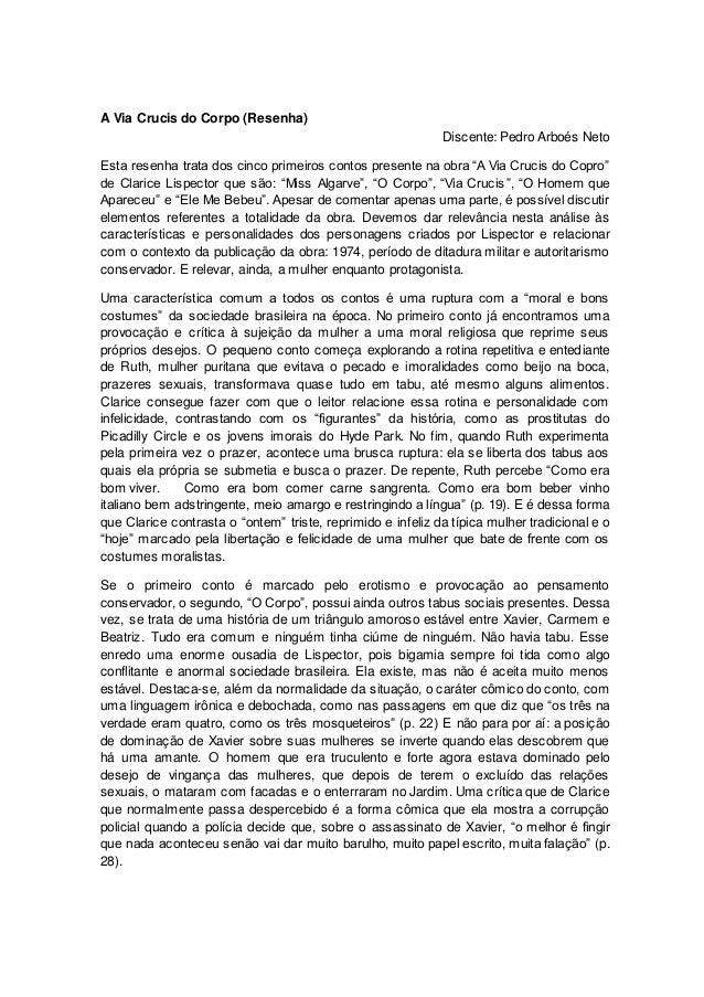 A Via Crucis do Corpo (Resenha) Discente: Pedro Arboés Neto Esta resenha trata dos cinco primeiros contos presente na obra...