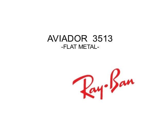 AVIADOR 3513 -FLAT METAL-