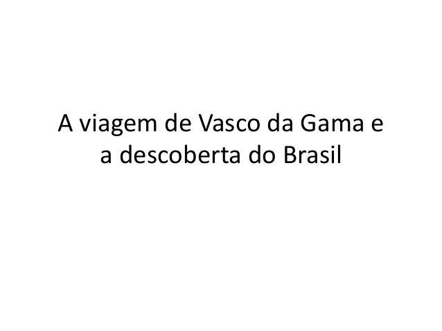 A viagem de Vasco da Gama e a descoberta do Brasil
