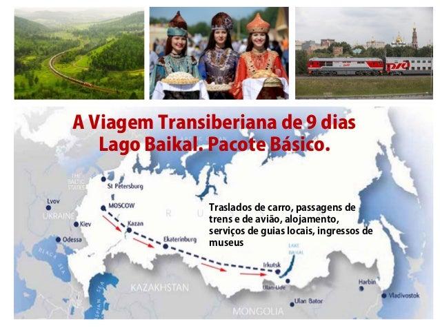 A Viagem Transiberiana de 9 dias Lago Baikal. Pacote Básico. Traslados de carro, passagens de trens e de avião, alojamento...